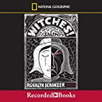 Witches!: The Absolutely True Tale of Disaster in Salem | Rosalyn Schanzer