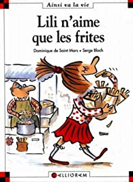Lili n'aime que les frites par Dominique de Saint-Mars