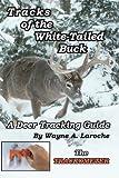 Tracks of the White-Tailed Buck, Wayne Laroche, 0983983003