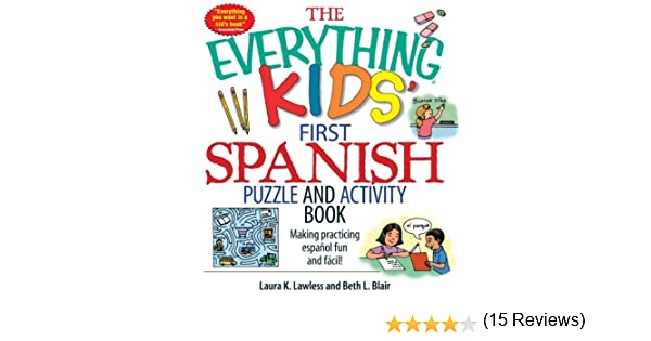 Workbook 4th grade spanish worksheets : The Everything Kids' First Spanish Puzzle & Activity Book: Make ...