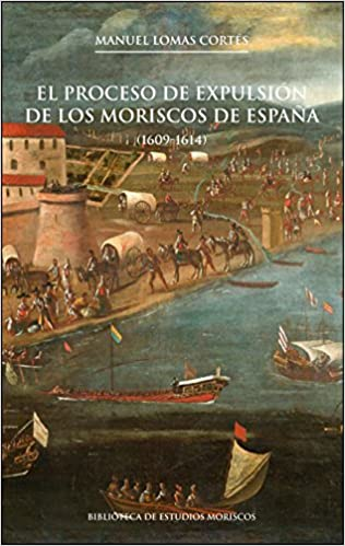 Proceso de expulsión de los moriscos de España,El 1609-1614 : 8 ...