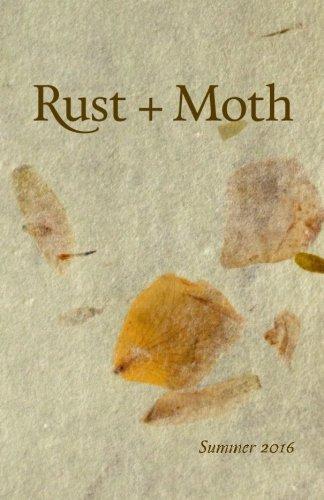 Rust + Moth: Summer 2016 (Volume 26) PDF