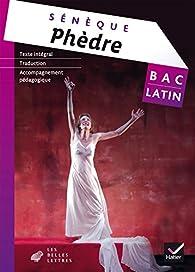 Oeuvre complète Latin Tle éd. 2015 Phèdre (Sénèque) - Livre de l'élève par  Sénèque