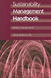 Sustainability Management Handbook, Shirley J. Hansen and James W. Brown, 1439851956