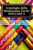Antologia Della Mediazione Civile - VOLUME 2, Fosca Colli and Luca Durante, 1481215655