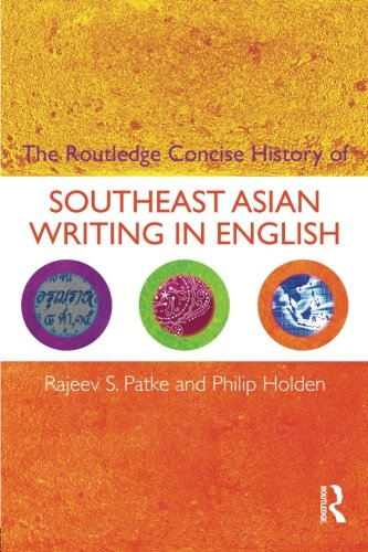 The Routledge Concise History of Southeast Asian Writing in English (Routledge Concise Histories of Literature)