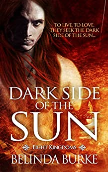 Dark Side of the Sun: ( A Gay Erotic Romance) (Eight Kingdoms Book 1) by [Burke, Belinda]