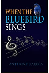When the Bluebird Sings Kindle Edition