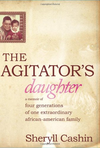 Download The Agitator's Daughter: A Memoir of Four Generations of One Extraordinary African-American Family ebook
