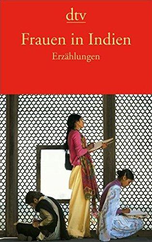 Frauen in Indien: Erzählungen