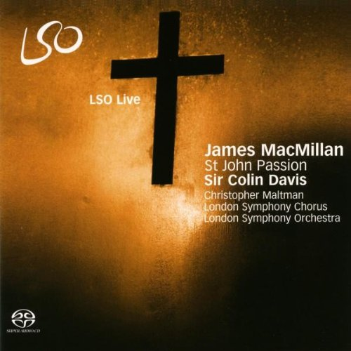 MacMillan: St John Passion by LSO Live