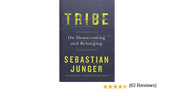 Tribe: On Homecoming and Belonging: Sebastian Junger: 9781455566389