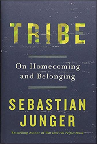 Tribe: On Homecoming and Belonging: Junger, Sebastian ...