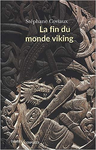 La Fin du Monde Viking Hors collection Passés composés: Amazon.es: Coviaux, Stéphane: Libros en idiomas extranjeros