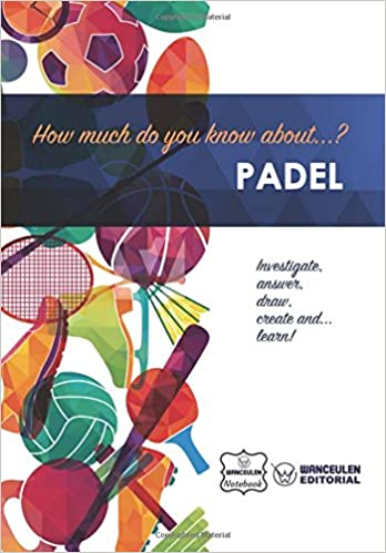How much do you know about... Padel: Wanceulen Notebook ...