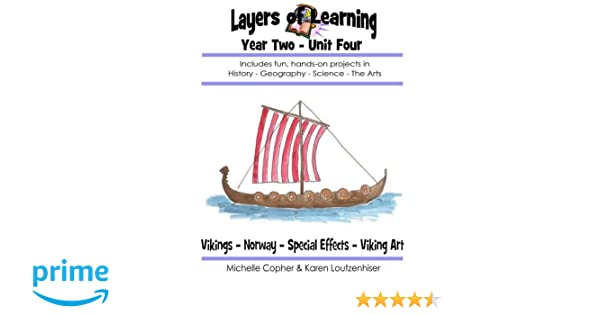 Layers of Learning Year Two Unit Four: Vikings, Norway, Special ...