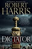 img - for Dictator: A novel (Ancient Rome Trilogy) book / textbook / text book