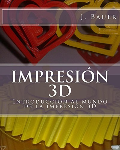Portada del libro Impresión 3D de J Bauer