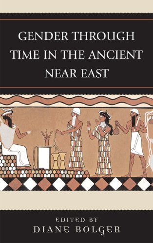 Gender Through Time in the Ancient Near East (Gender and Archaeology)