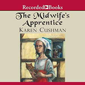 The Midwife's Apprentice Audiobook by Karen Cushman Narrated by Jenny Sterlin