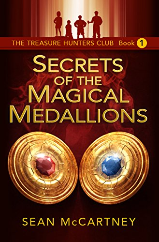 The Treasure Hunters Club, Book 1:Secrets of the Magical Medallions ()