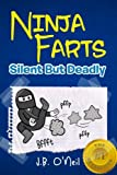Book cover from Ninja Farts: Silent But Deadly (The Disgusting Adventures of Milo Snotrocket) by J.B. ONeil