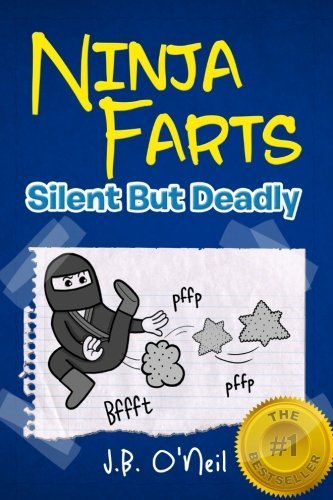 Ninja Farts: Silent But Deadly (The Disgusting Adventures of Milo Snotrocket) -