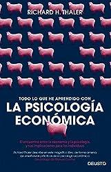Todo lo que he aprendido con la psicología económica: El encuentro entre la economía y la psicología, y sus implicaciones para los individuos (Spanish Edition)