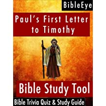 Paul's First Letter to Timothy: Bible Trivia Quiz & Study Guide (BibleEye Bible Trivia Quizzes & Study Guides Book 15)