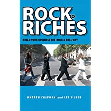 Rock to Riches: Build Your Business the Rock & Roll Way (Capital Business)