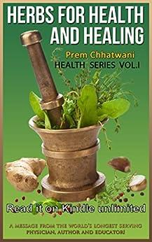 HERBS FOR HEALTH AND HEALING (HEALTH SERIES Book 1) by [CHHATWANI, PREM]