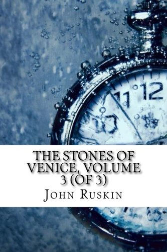 Download The Stones of Venice, Volume 3 (of 3) PDF ePub fb2 ebook