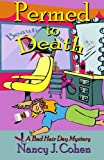Permed to Death (The Bad Hair Day Mysteries) (Volume 1)