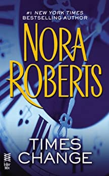 Times Change (Time and Again: Hornblower-Stone series Book 2) by [Roberts, Nora]