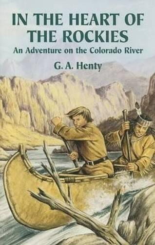 - In the Heart of the Rockies: An Adventure on the Colorado River (Dover Children's Classics)