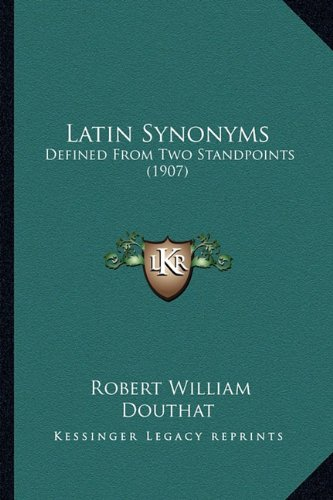 Download Latin Synonyms: Defined From Two Standpoints (1907) pdf epub