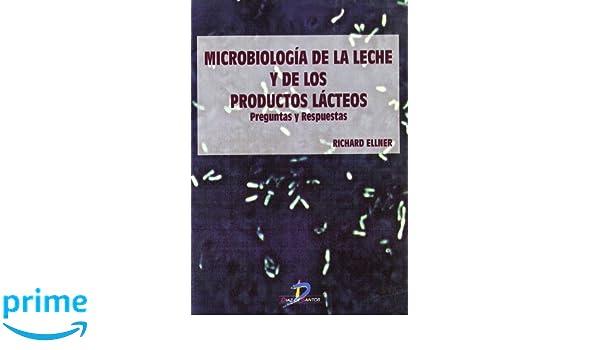 Microbiología de la leche y de los productos lácteos: Preguntas y respuestas: Amazon.es: Richard Ellner: Libros