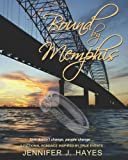 Bound by Memphis, Jennifer J. Hayes, 1478702516