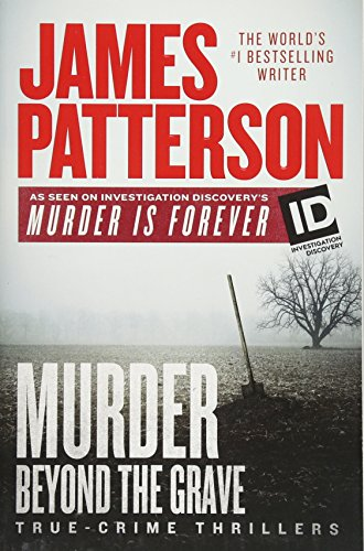 Murder Beyond the Grave (James Patterson's Murder Is Forever) by Grand Central Publishing