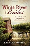 White River Brides:  Missouri Couples Find Unexpected Love in Three Historical Novels (Romancing America)