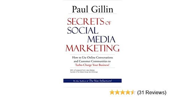 Amazon.com: Secrets of Social Media Marketing: How to Use Online Conversations and Customer Communities to Turbo-Charge Your Business!