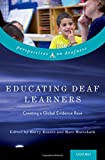 Educating Deaf Learners: Creating a Global Evidence Base (Perspectives on Deafness)