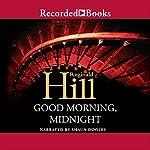 Good Morning Midnight   Reginald Hill