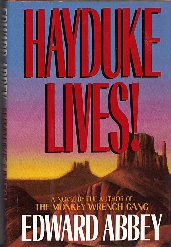 Hayduke Lives!: A Novel, Abbey, Edward