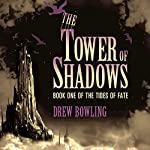 The Tower of Shadows | Drew Bowling