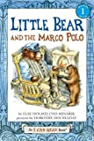 Little Bear and the Marco Polo, Else Holmelund Minarik, 0060854855
