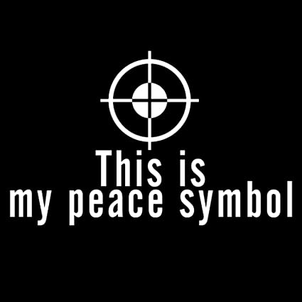 Amazon Sniper Target Shooting Firearm This Is My Peace Symbol