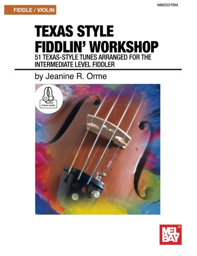 Texas Style Fiddlin' Workshop: 51 Texas-Style Tunes Arranged for the Intermediate Level - Shop 51
