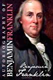 Autobiography of Benjamin Franklin, Benjamin Franklin, 1453606122