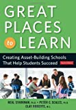 img - for Great Places to Learn: Creating Asset-Building Schools that Help Students Succeed by Neal Starkman PhD (2006-10-28) book / textbook / text book